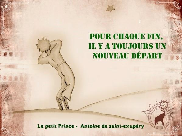 Pour chaque fin, il y a toujours un nouveau départ - Antoine de saint-exupéry - Soleil2vie