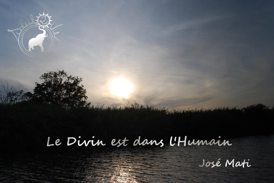 Jose mati le divin est dans l humain par soleil2vie